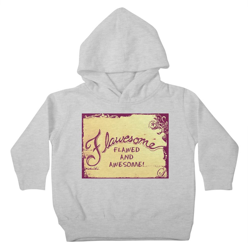 Flawesome - Flawed AND Awesome! Kids Toddler Pullover Hoody by Armando's Artist Shop