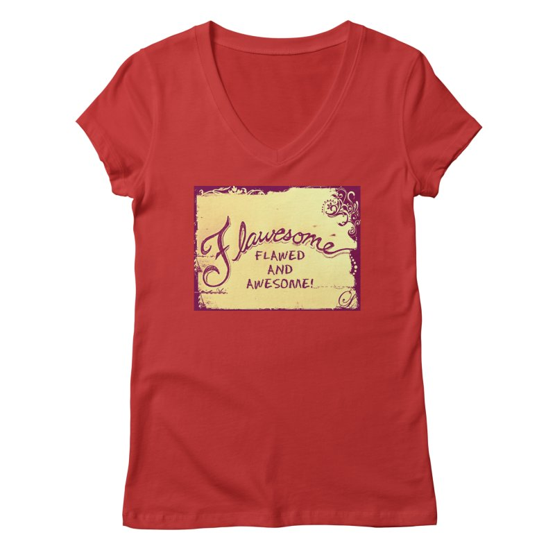 Flawesome - Flawed AND Awesome! Women's Regular V-Neck by Armando's Artist Shop