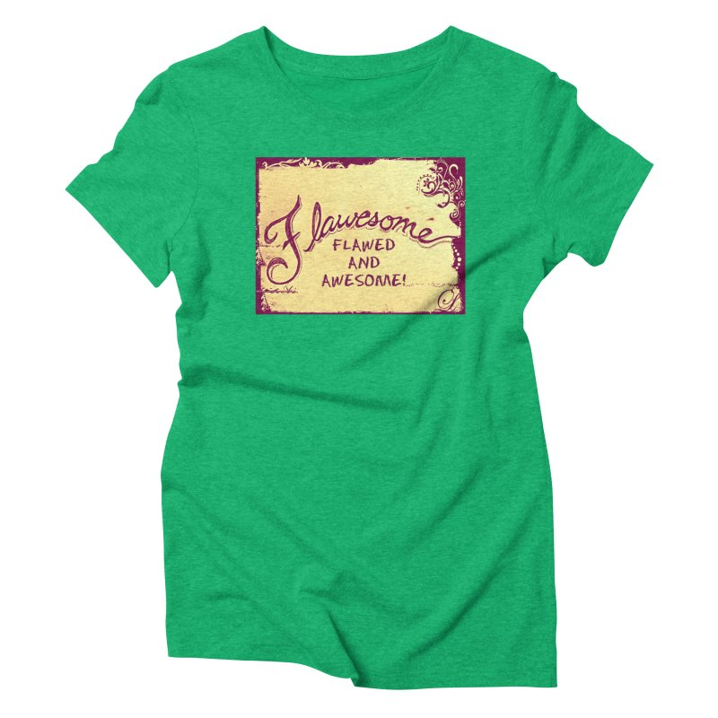 Flawesome - Flawed AND Awesome! Women's Triblend T-Shirt by Armando's Artist Shop