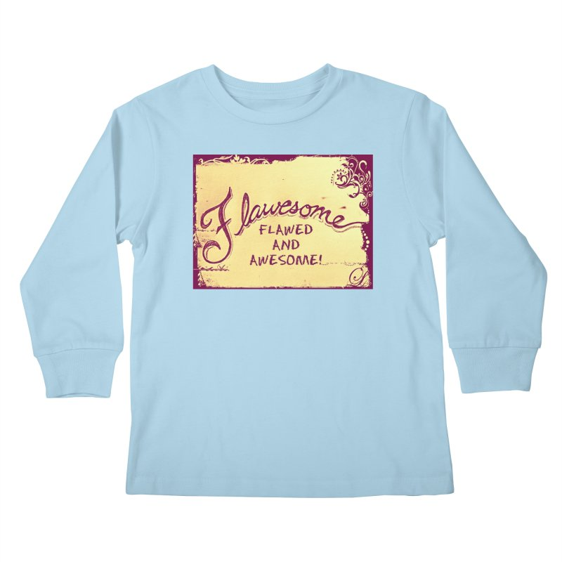 Flawesome - Flawed AND Awesome! Kids Longsleeve T-Shirt by Armando's Artist Shop