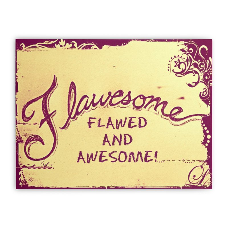 Flawesome - Flawed AND Awesome! Home Stretched Canvas by Armando's Artist Shop
