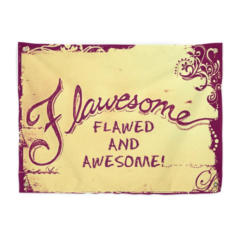 Flawesome - Flawed AND Awesome! Home Tapestry by Armando's Artist Shop