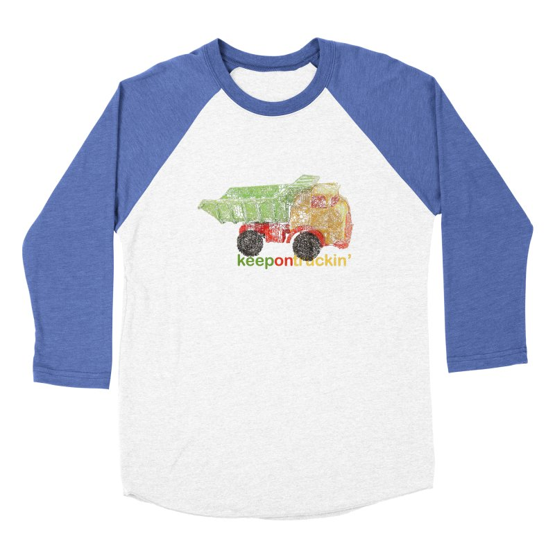 Keep On Trucking Women's Baseball Triblend Longsleeve T-Shirt by Armando's Artist Shop