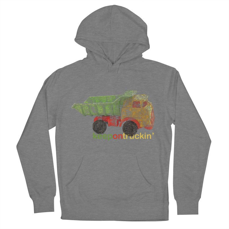 Keep On Trucking Women's Pullover Hoody by Armando's Artist Shop