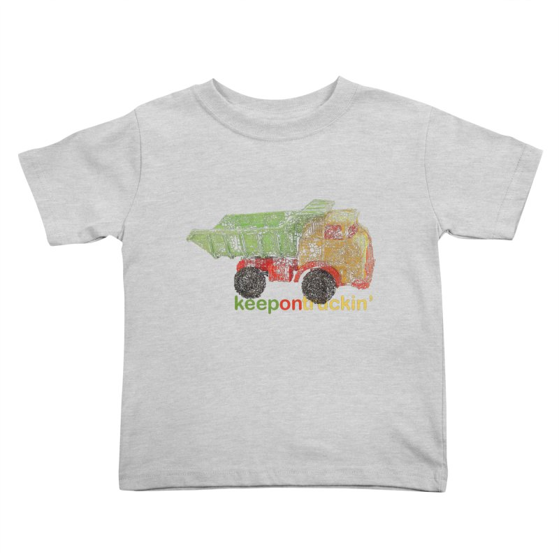 Keep On Trucking Kids Toddler T-Shirt by Armando's Artist Shop