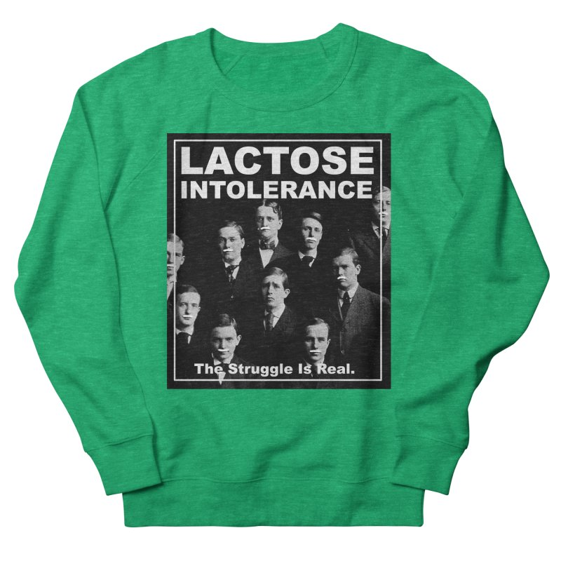 Lactose Intolerance. The Struggle Is Real. Women's Sweatshirt by Armando's Artist Shop