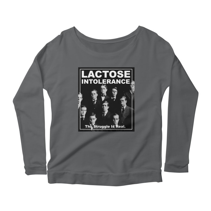 Lactose Intolerance. The Struggle Is Real. Women's Longsleeve T-Shirt by Armando's Artist Shop