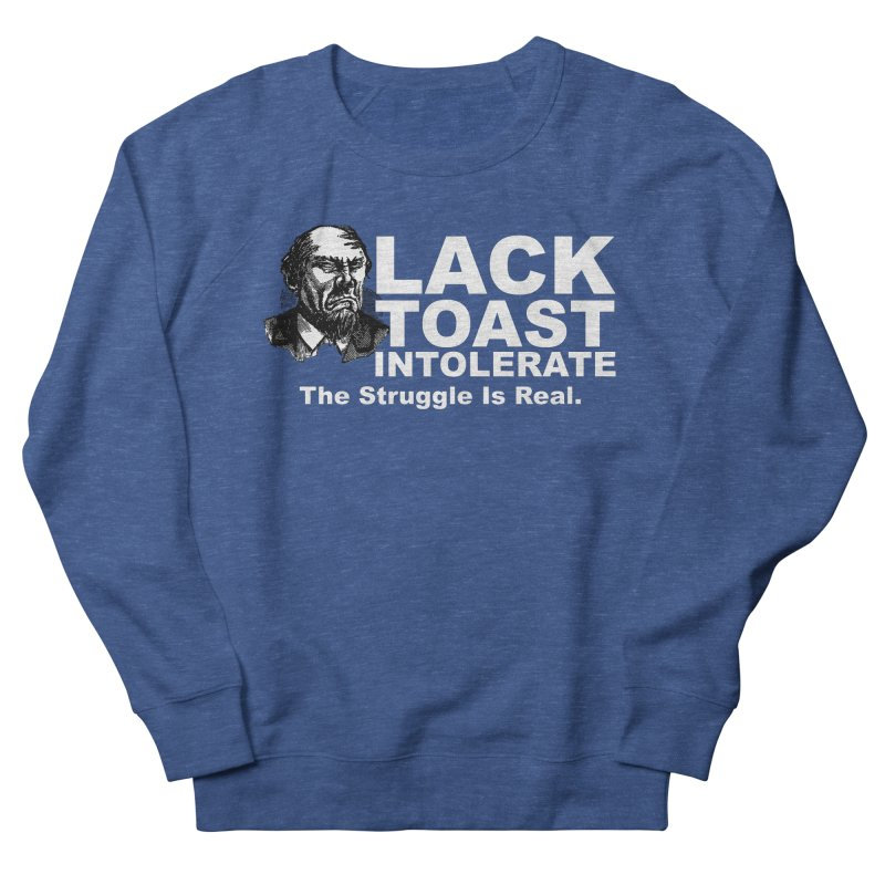 Lack Toast Intolerate Men's Sweatshirt by Armando's Artist Shop