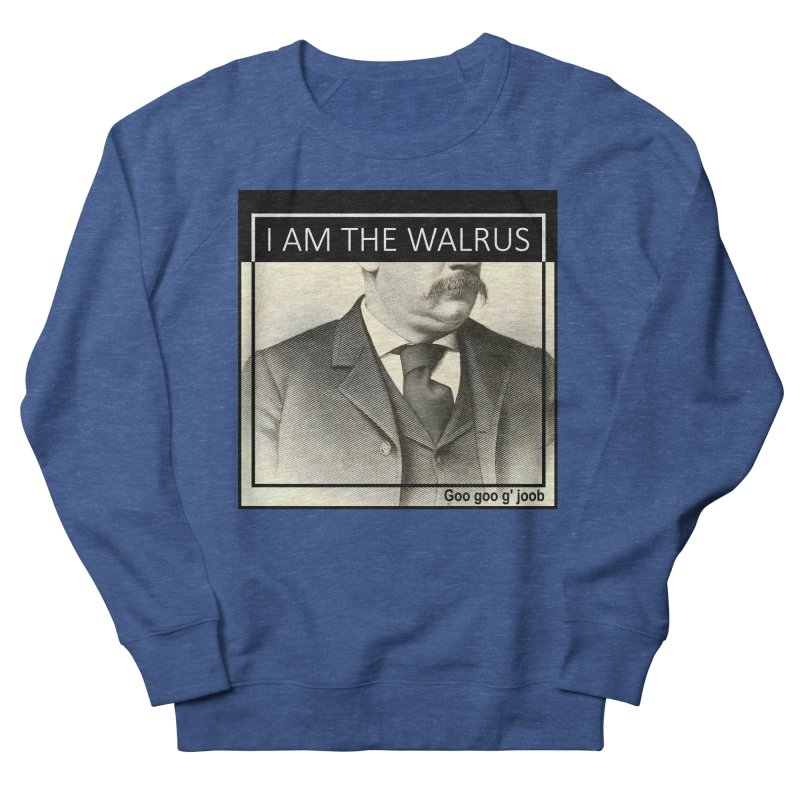 I Am The Walrus Women's Sweatshirt by Armando's Artist Shop