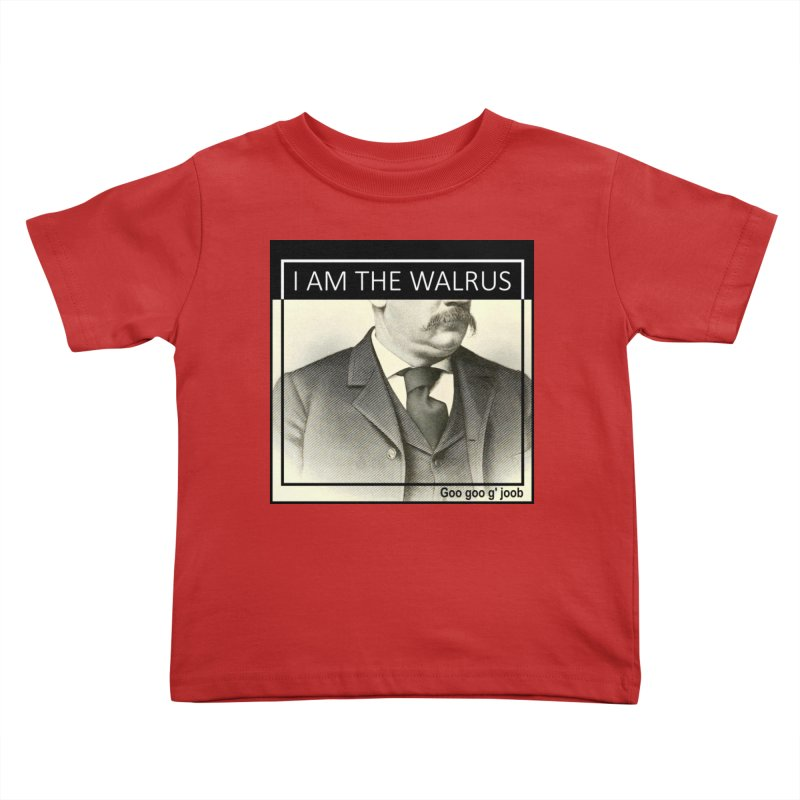 I Am The Walrus Kids Toddler T-Shirt by Armando's Artist Shop