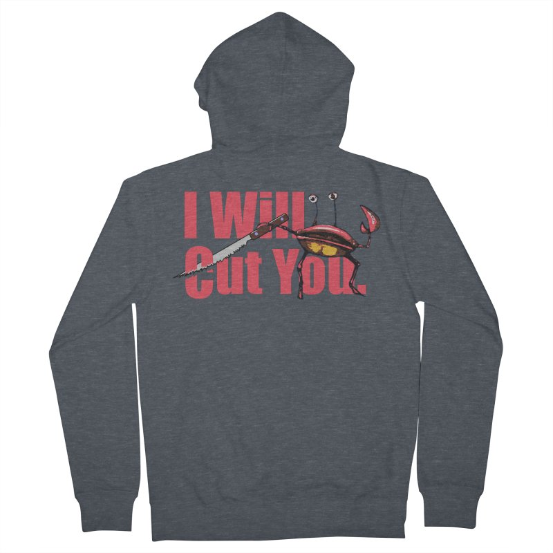 I Will Cut You Women's French Terry Zip-Up Hoody by Armando's Artist Shop