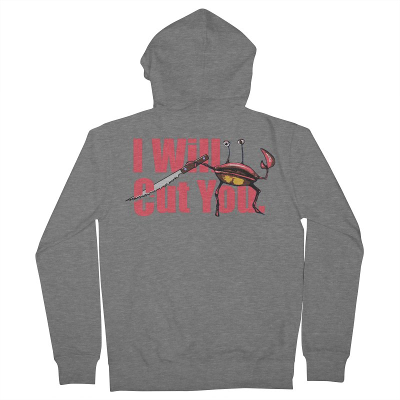 I Will Cut You Men's French Terry Zip-Up Hoody by Armando's Artist Shop