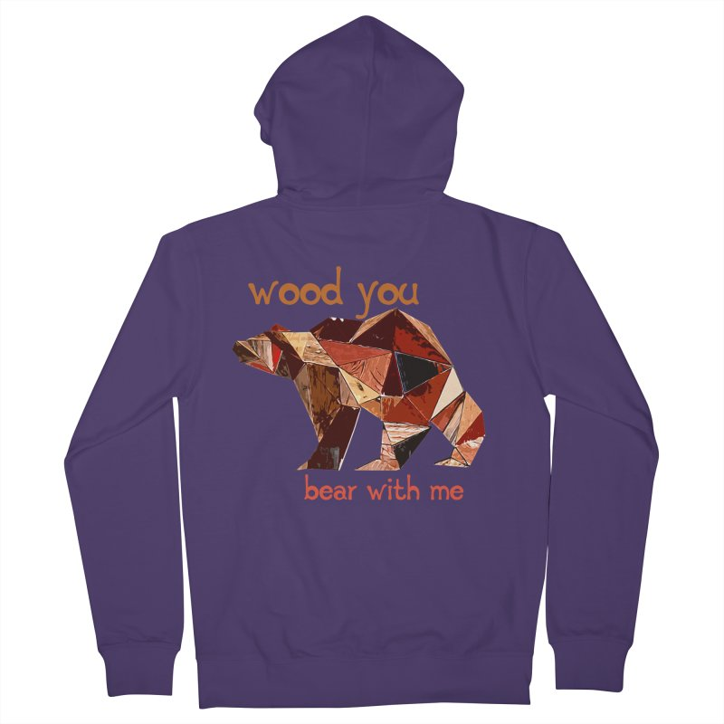 Wood You Bear With Me Women's French Terry Zip-Up Hoody by Armando's Artist Shop