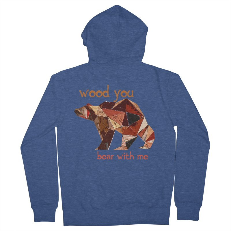 Wood You Bear With Me Men's French Terry Zip-Up Hoody by Armando's Artist Shop