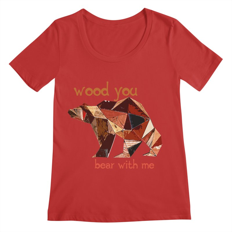 Wood You Bear With Me Women's Regular Scoop Neck by Armando's Artist Shop
