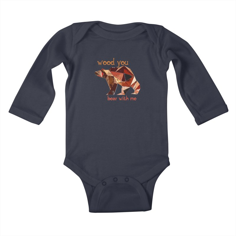 Wood You Bear With Me Kids Baby Longsleeve Bodysuit by Armando's Artist Shop