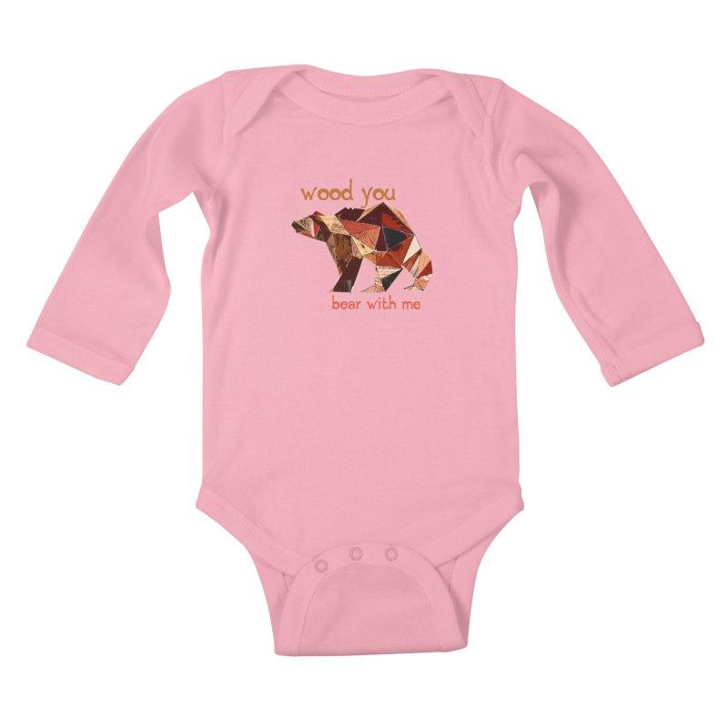 Wood You Bear With Me Kids Baby Longsleeve Bodysuit by Armando's Artist Shop