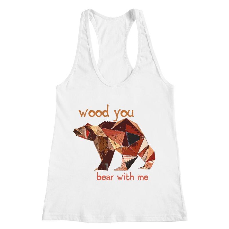 Wood You Bear With Me Women's Racerback Tank by Armando's Artist Shop