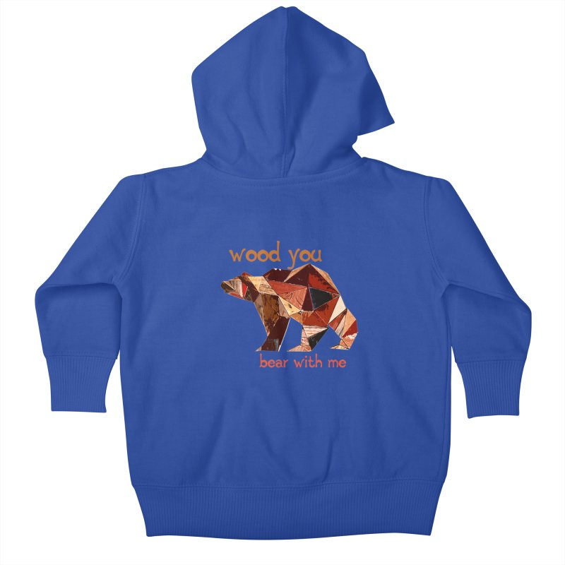Wood You Bear With Me Kids Baby Zip-Up Hoody by Armando's Artist Shop