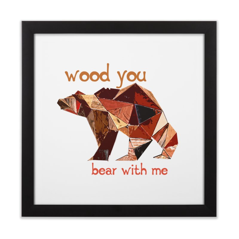 Wood You Bear With Me Home Framed Fine Art Print by Armando's Artist Shop