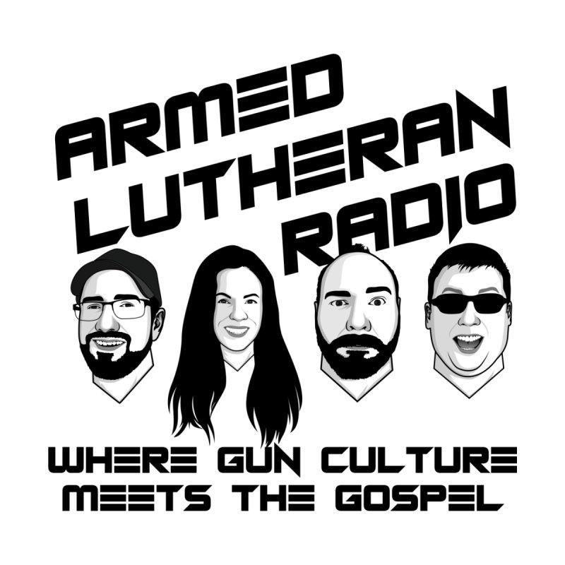 Where Gun Culture Meets the Gospel Men's T-Shirt by Armed Lutheran Radio Shop