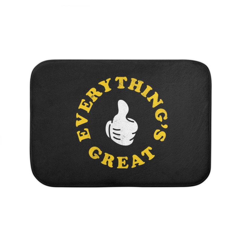Everything's Great Home Bath Mat by Arrivesatten Artist Shop