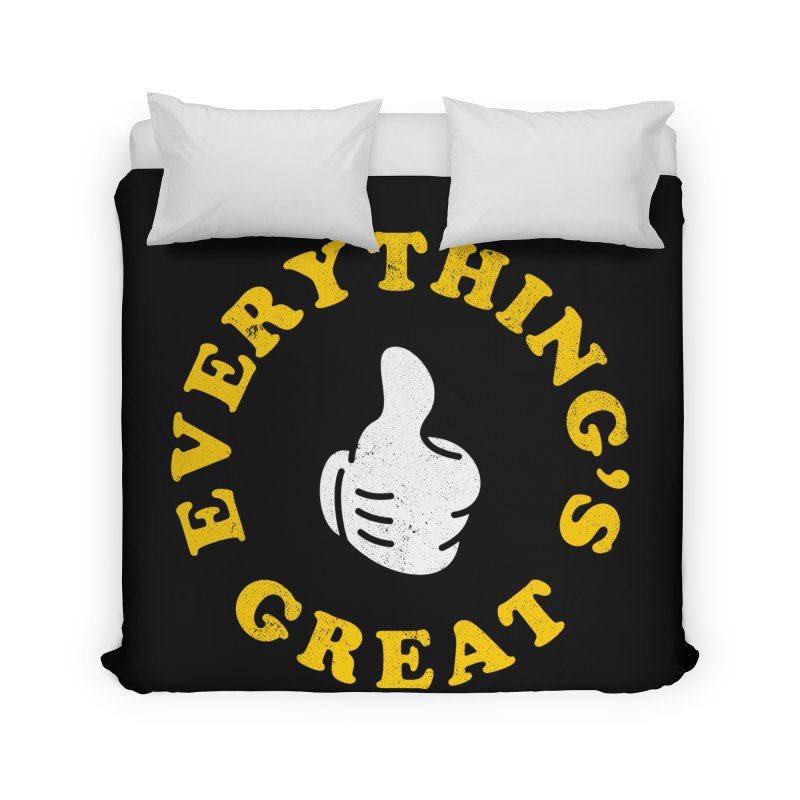 Everything's Great Home Duvet by Arrivesatten Artist Shop