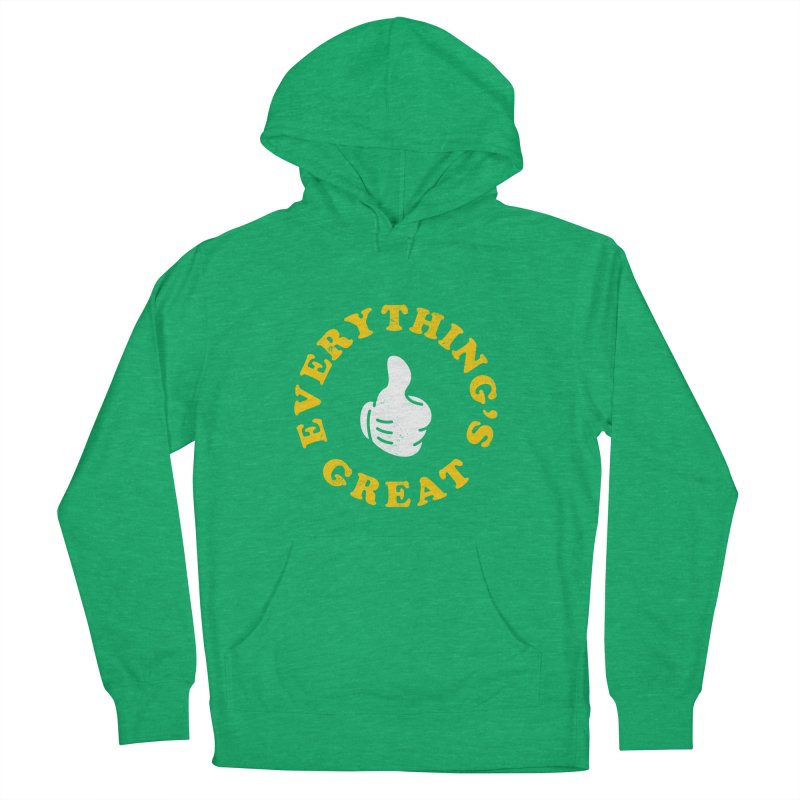 Everything's Great Women's Pullover Hoody by Arrivesatten Artist Shop
