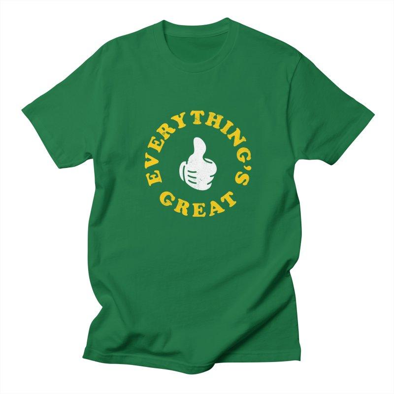 Everything's Great Men's T-Shirt by Arrivesatten Artist Shop