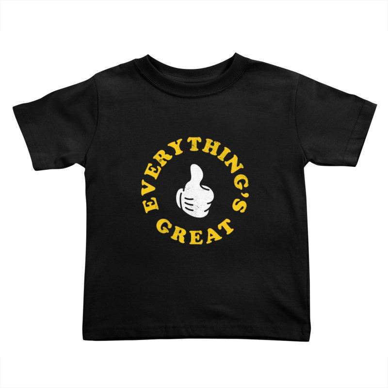 Everything's Great Kids Toddler T-Shirt by Arrivesatten Artist Shop
