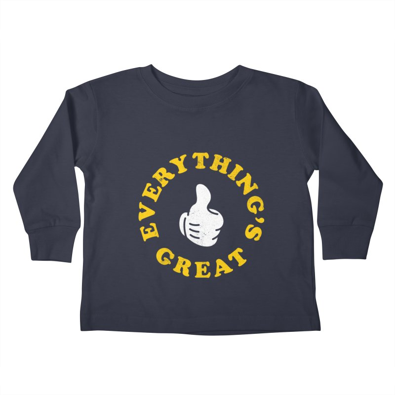 Everything's Great Kids Toddler Longsleeve T-Shirt by Arrivesatten Artist Shop