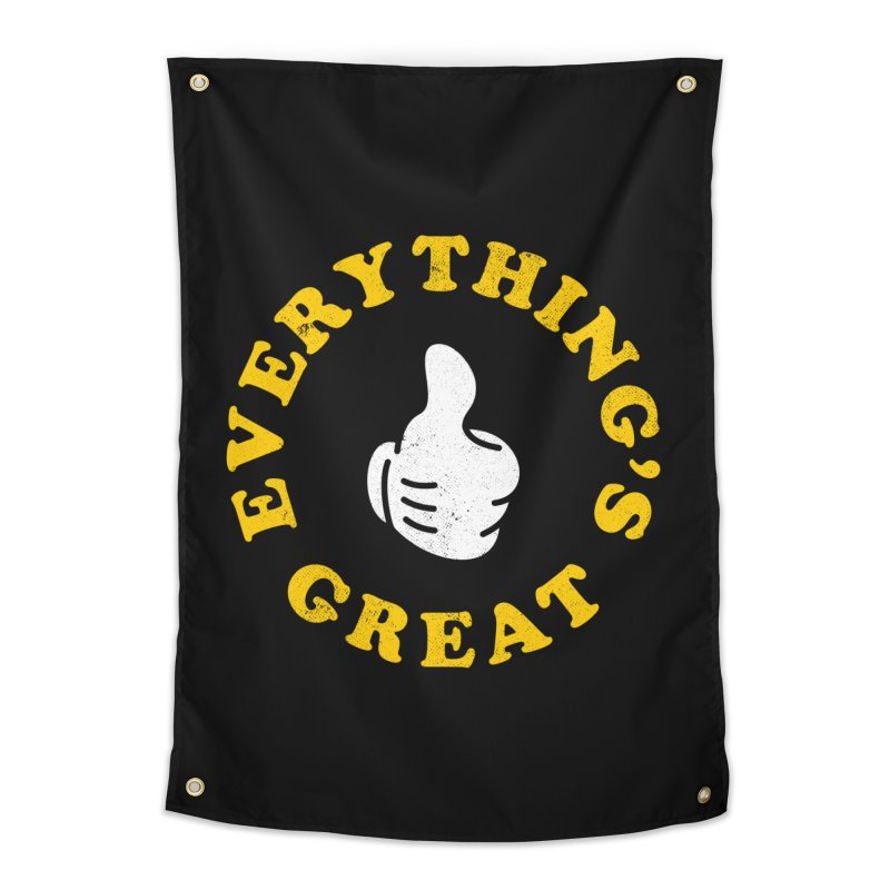 Everything's Great Home Tapestry by Arrivesatten Artist Shop