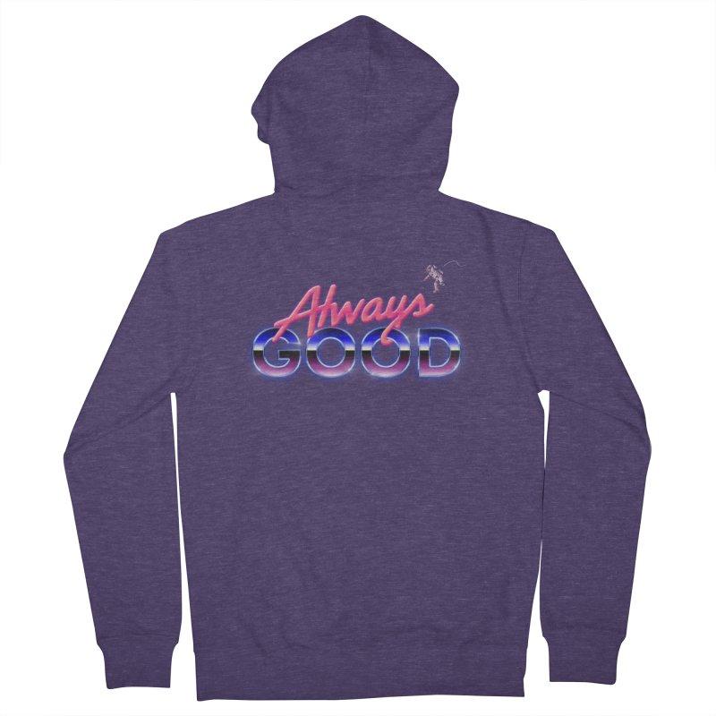 Always Good Men's Zip-Up Hoody by Arrivesatten Artist Shop