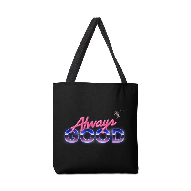 Always Good Accessories Bag by Arrivesatten Artist Shop