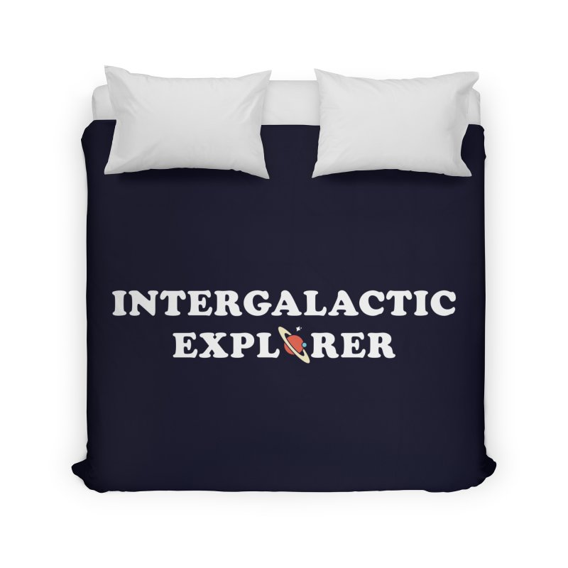 Intergalactic Explorer Home Duvet by Arrivesatten Artist Shop