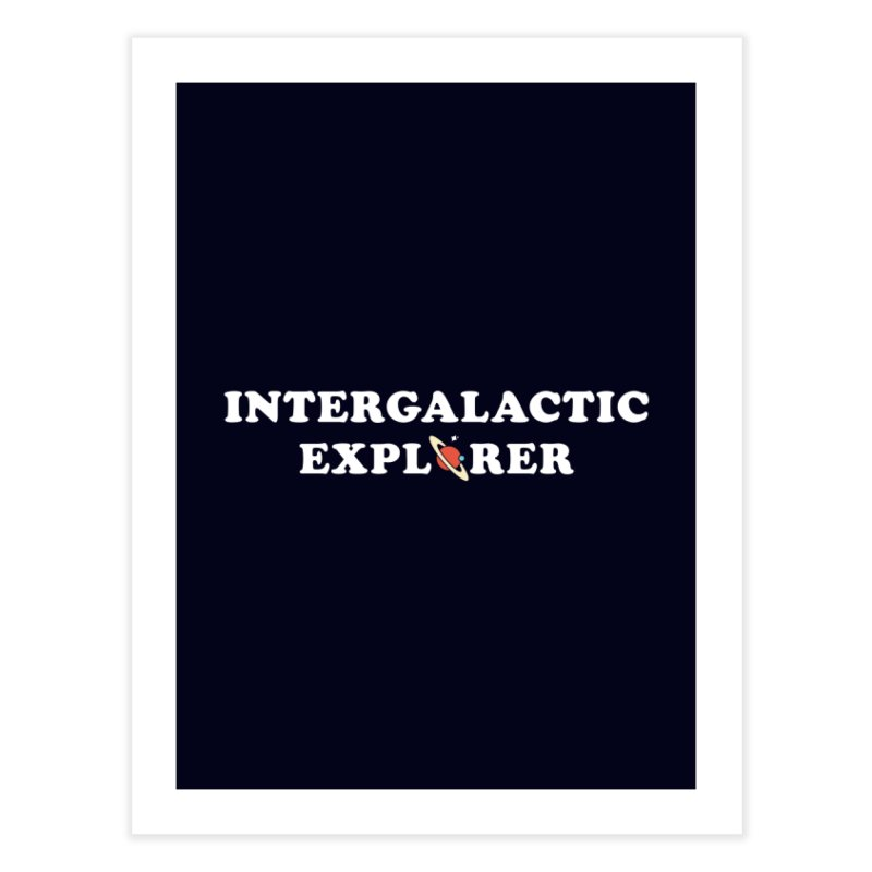 Intergalactic Explorer Home Fine Art Print by Arrivesatten Artist Shop