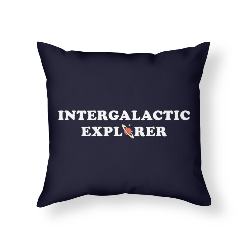 Intergalactic Explorer Home Throw Pillow by Arrivesatten Artist Shop