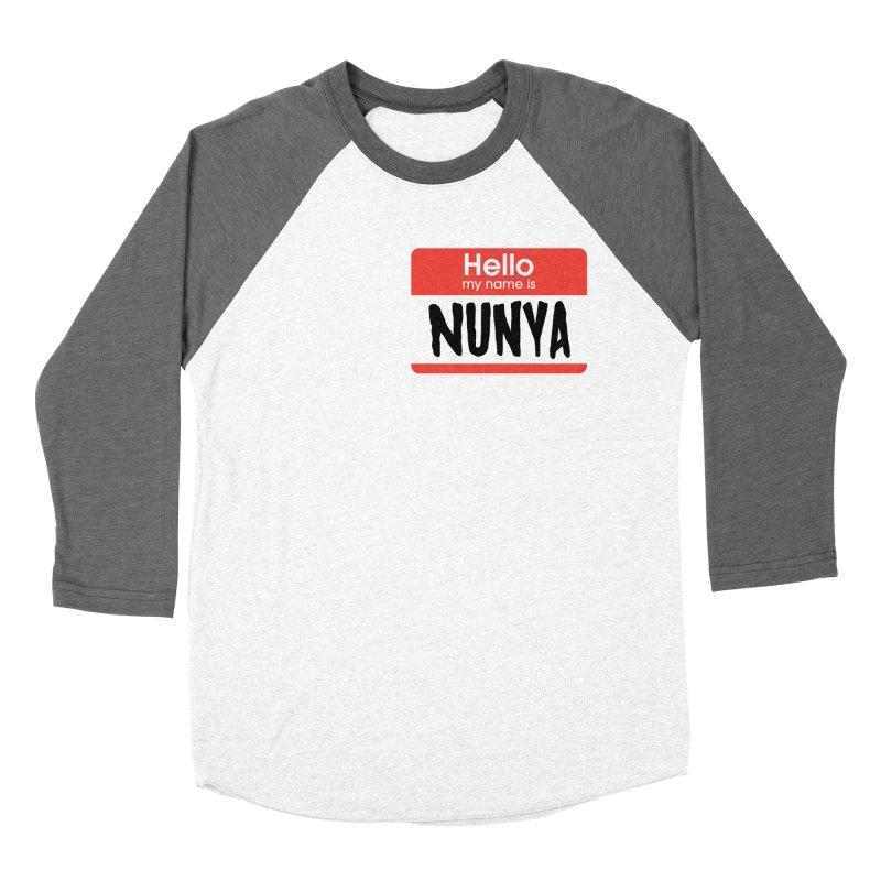 My name is Nunya Women's Baseball Triblend Longsleeve T-Shirt by My Shirty Life