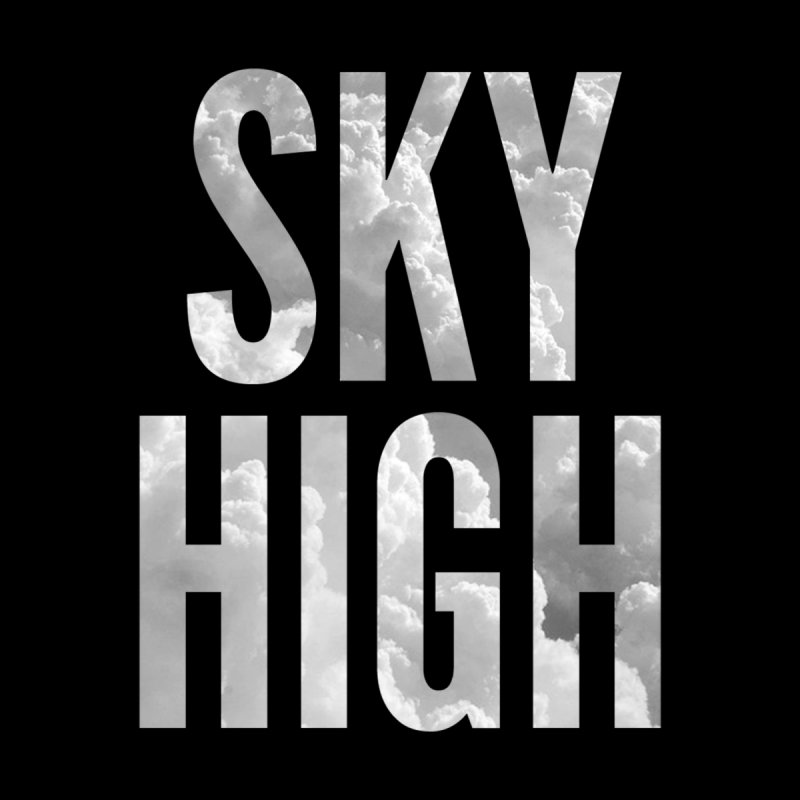 Sky High by My Shirty Life
