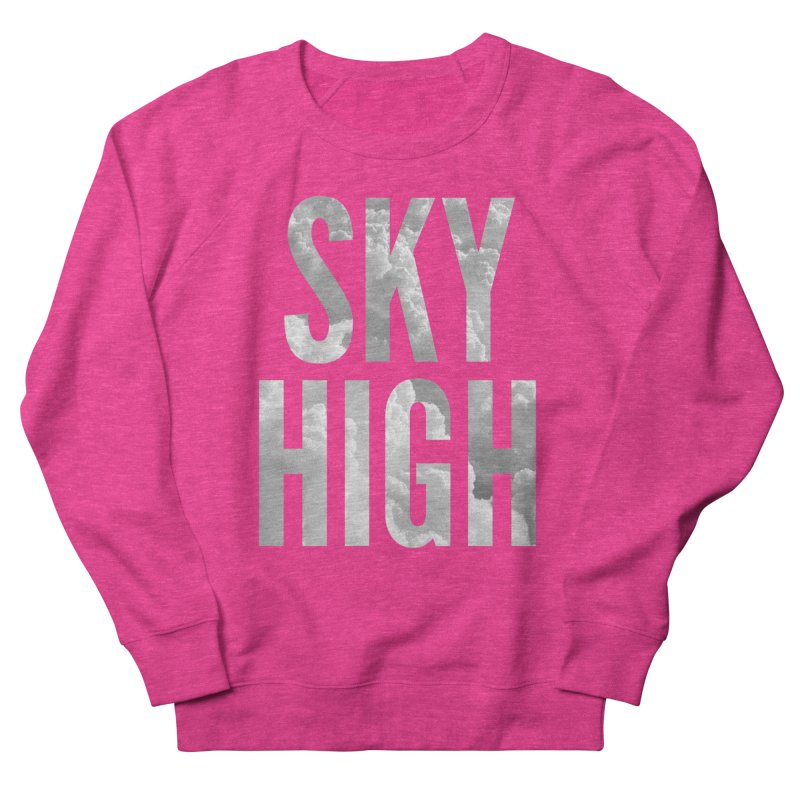 Sky High Women's Sweatshirt by My Shirty Life