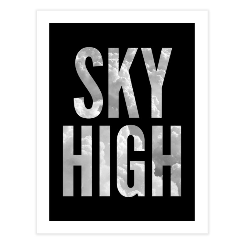 Sky High Home Fine Art Print by My Shirty Life