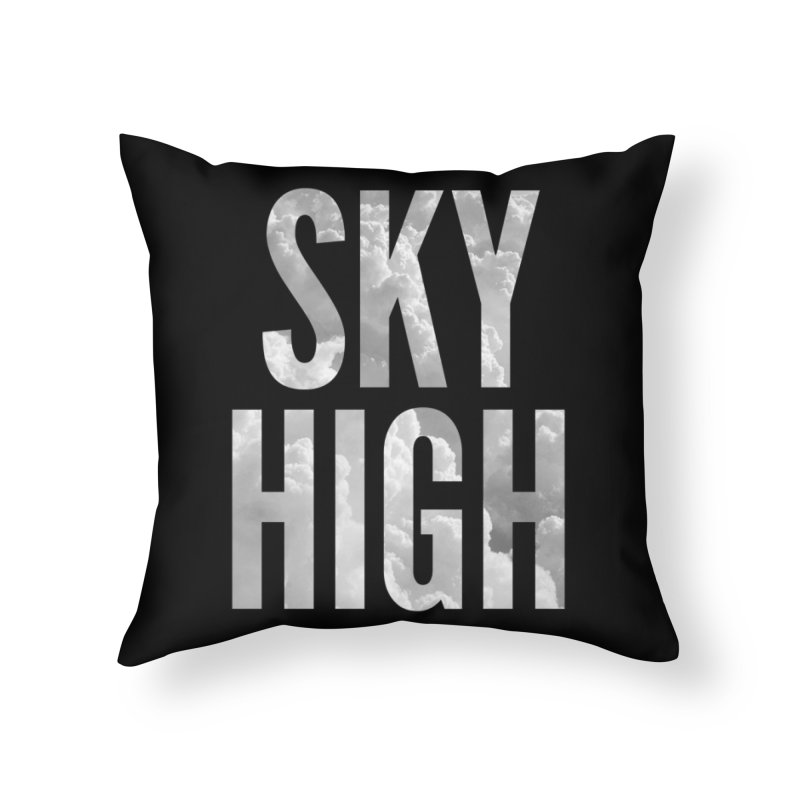 Sky High Home Throw Pillow by My Shirty Life