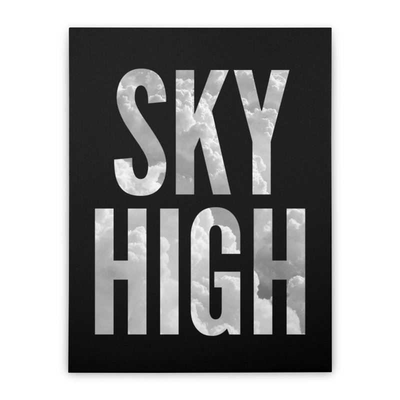 Sky High Home Stretched Canvas by My Shirty Life