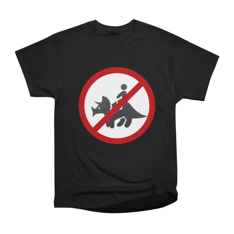 No Dino Rides Women's Classic Unisex T-Shirt by My Shirty Life