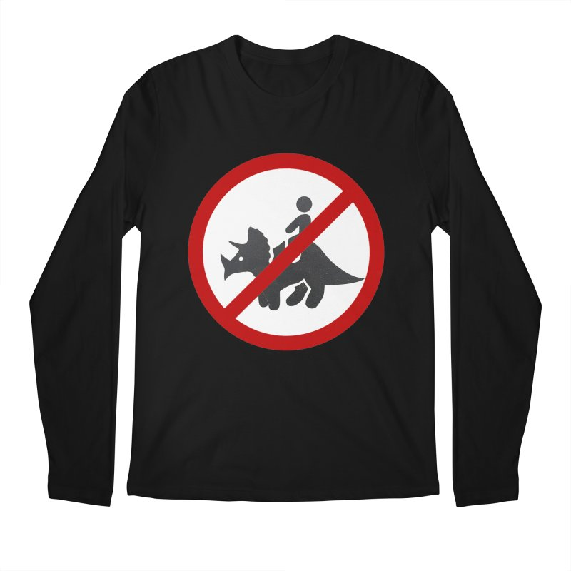 No Dino Rides Men's Longsleeve T-Shirt by My Shirty Life