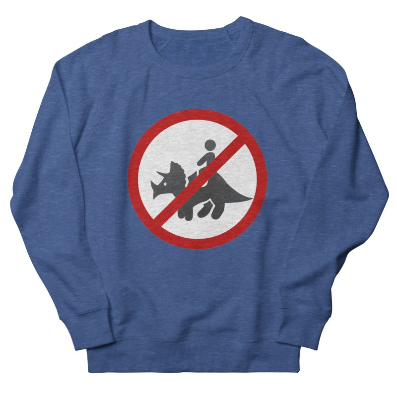 No Dino Rides Women's Sweatshirt by My Shirty Life