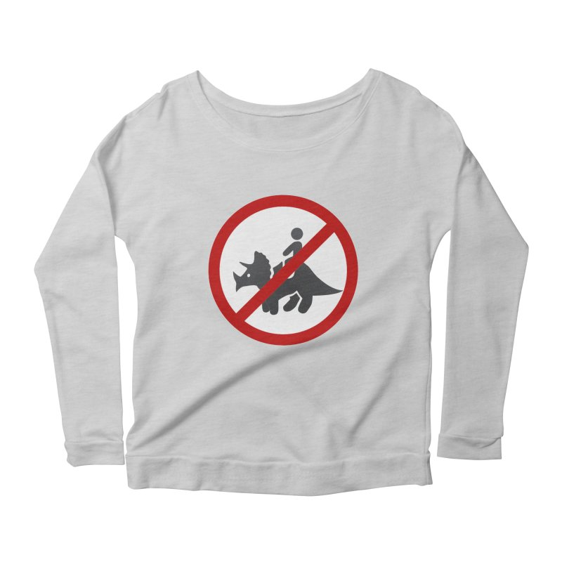 No Dino Rides Women's Longsleeve Scoopneck  by My Shirty Life