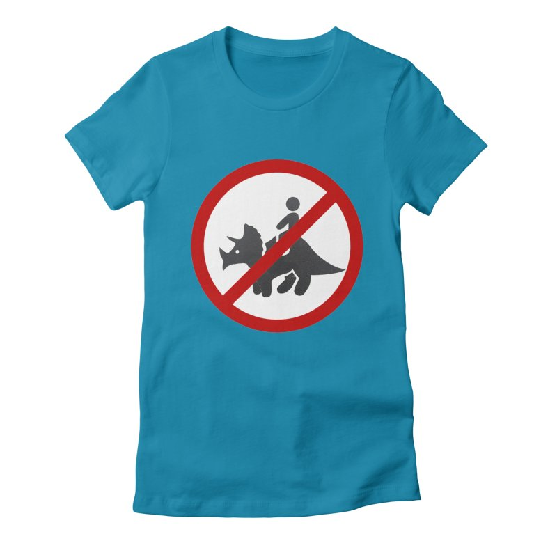 No Dino Rides Women's Fitted T-Shirt by My Shirty Life