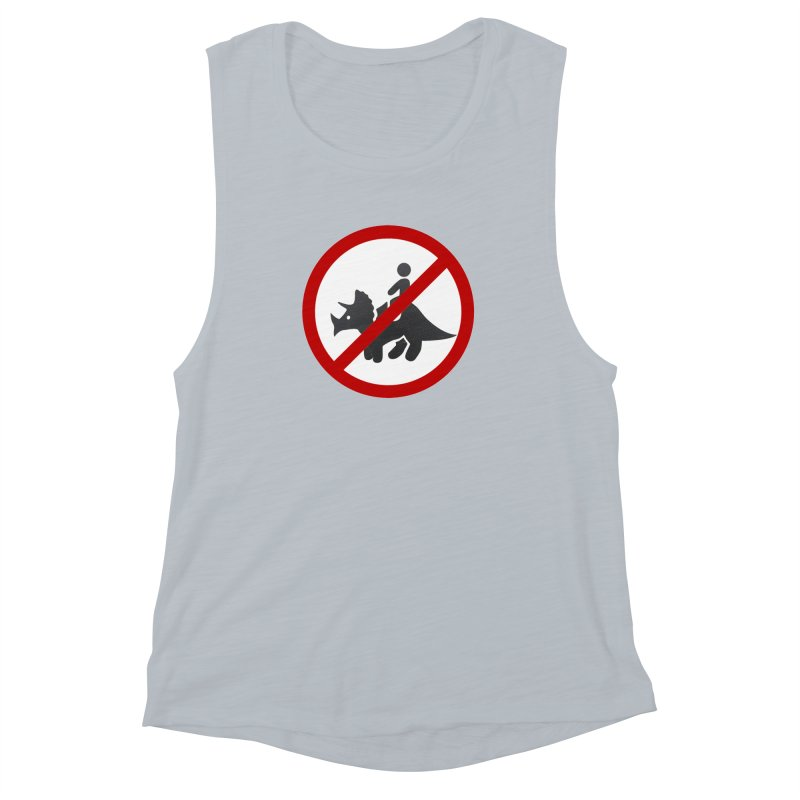 No Dino Rides Women's Muscle Tank by My Shirty Life