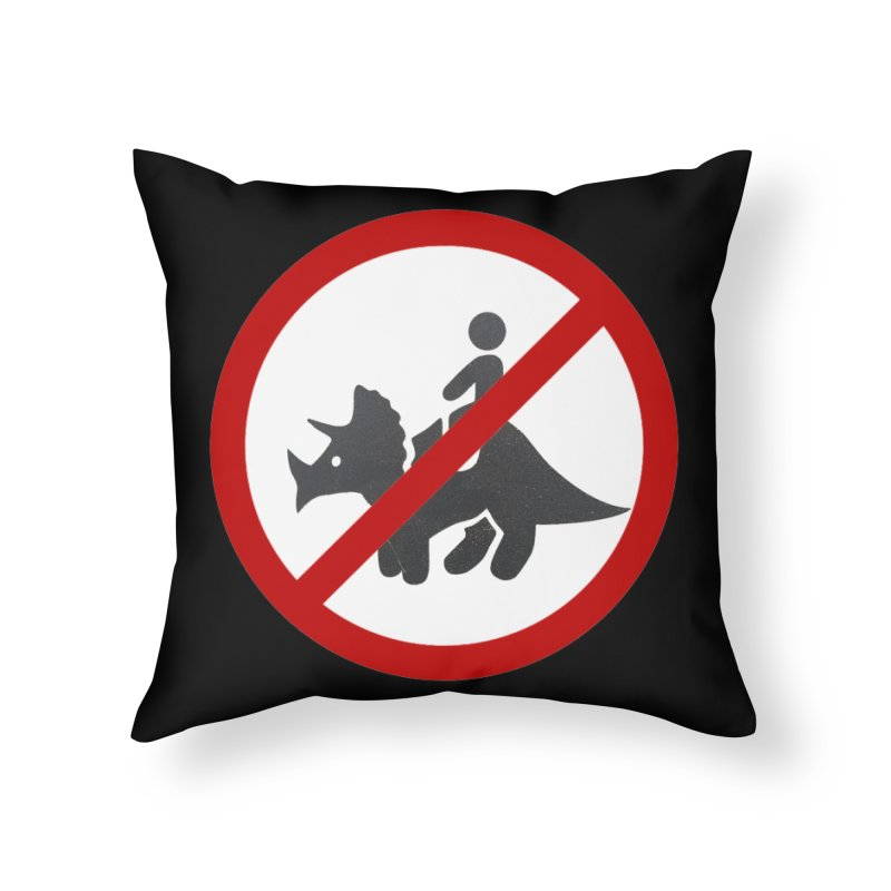 No Dino Rides Home Throw Pillow by My Shirty Life